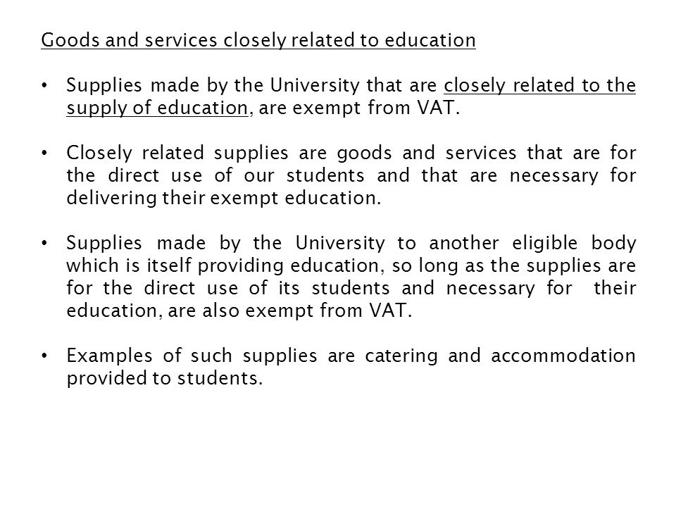 Goods and services closely related to education
