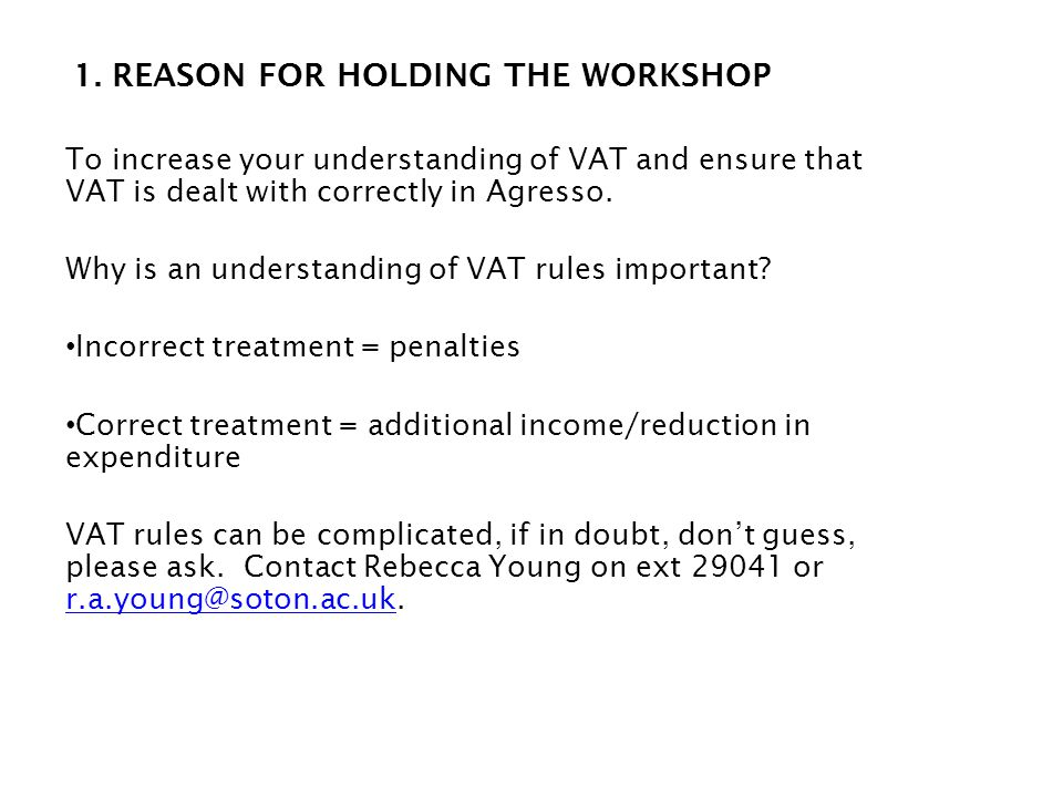 1. REASON FOR HOLDING THE WORKSHOP