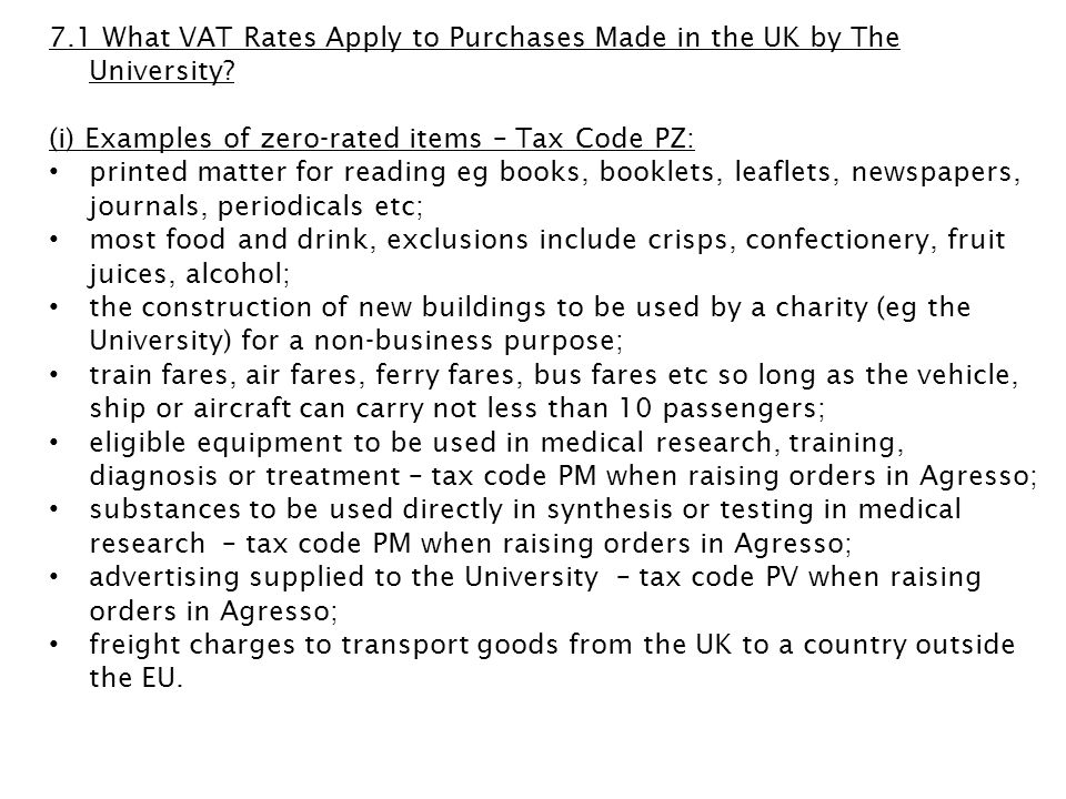 7.1 What VAT Rates Apply to Purchases Made in the UK by The University
