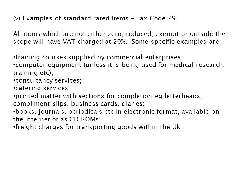 (v) Examples of standard rated items – Tax Code PS: