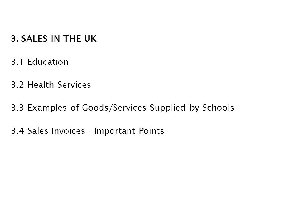 3. SALES IN THE UK 3. 1 Education 3. 2 Health Services 3