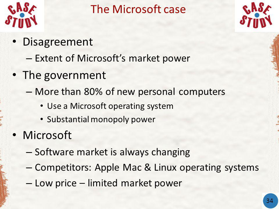 The Microsoft case Disagreement The government Microsoft