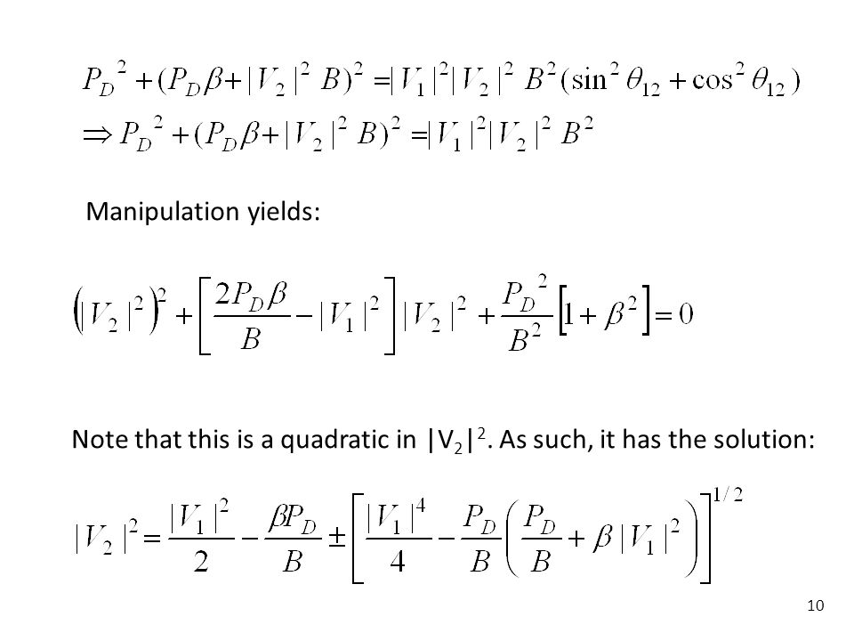 Manipulation yields: Note that this is a quadratic in |V2|2. As such, it has the solution: