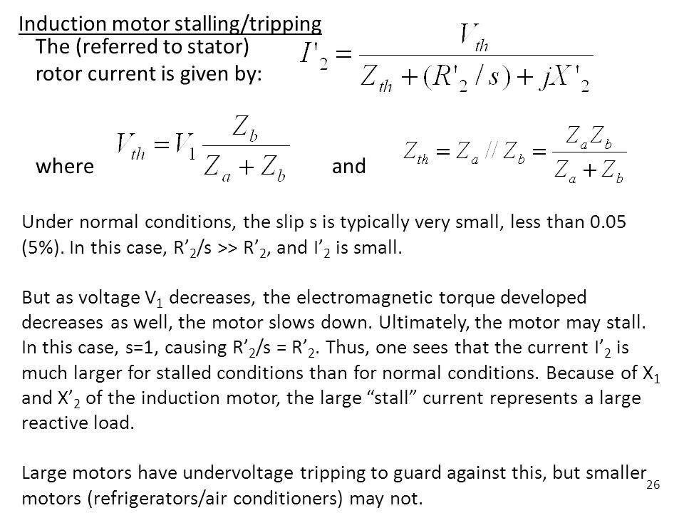 Induction motor stalling/tripping The (referred to stator)