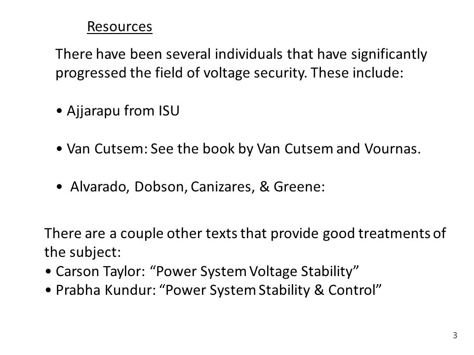 Resources There have been several individuals that have significantly. progressed the field of voltage security. These include: