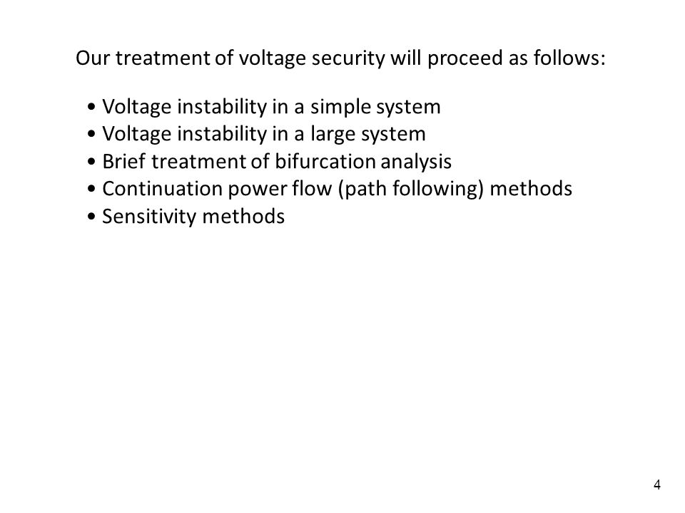 Our treatment of voltage security will proceed as follows: