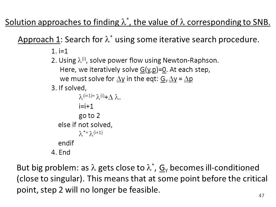 Approach 1: Search for * using some iterative search procedure.