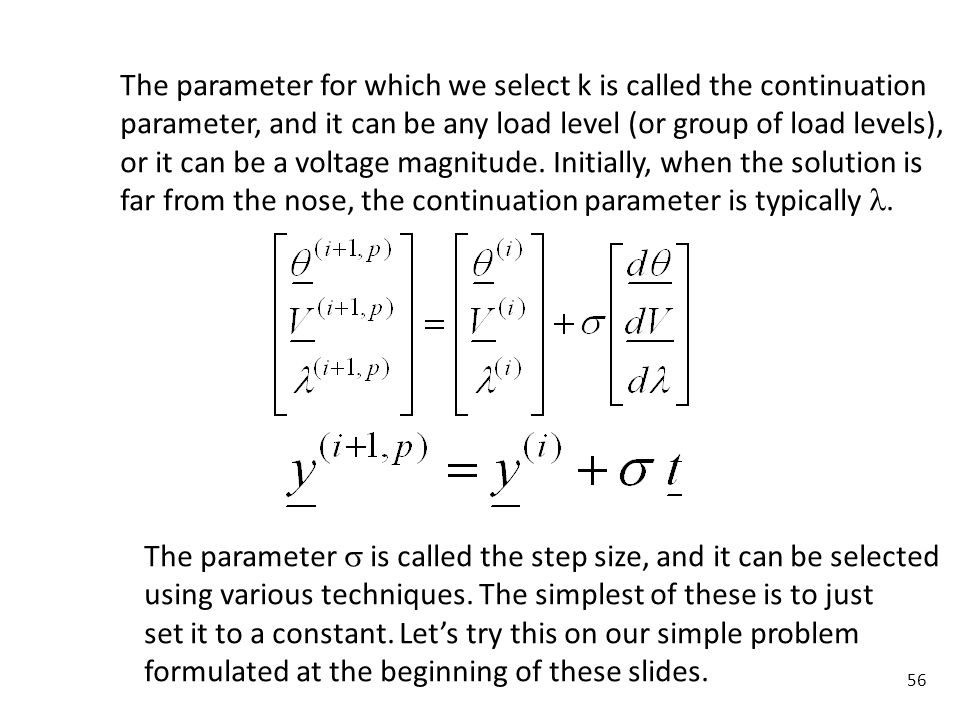 The parameter for which we select k is called the continuation
