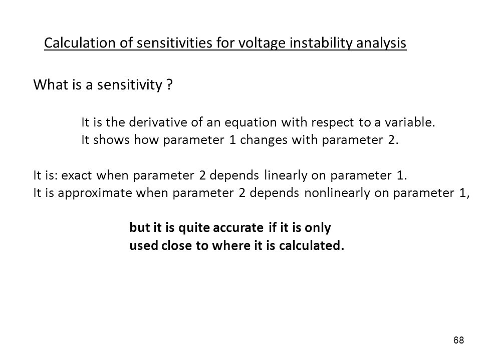Calculation of sensitivities for voltage instability analysis