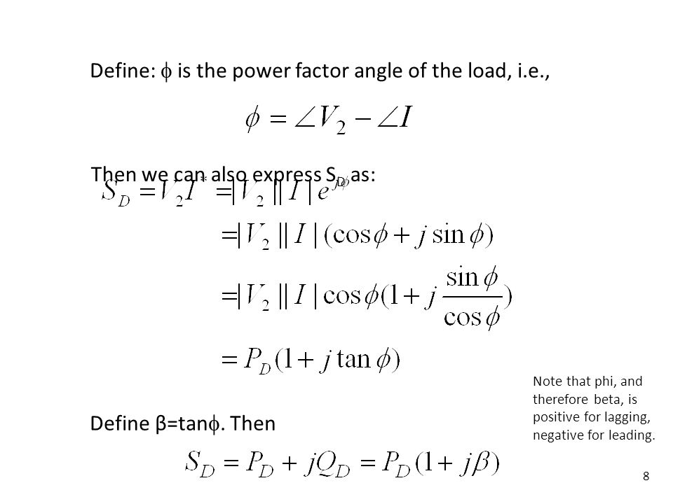 Define:  is the power factor angle of the load, i.e.,