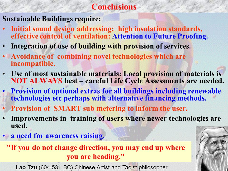 Conclusions Sustainable Buildings require: