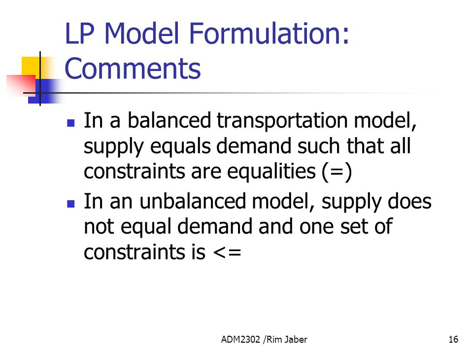 LP Model Formulation: Comments