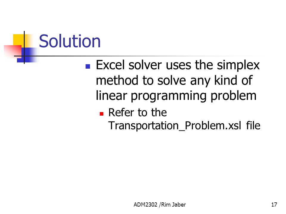 Solution Excel solver uses the simplex method to solve any kind of linear programming problem. Refer to the Transportation_Problem.xsl file.