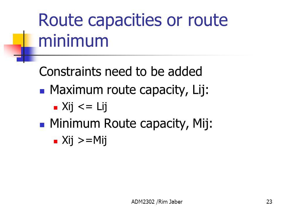 Route capacities or route minimum