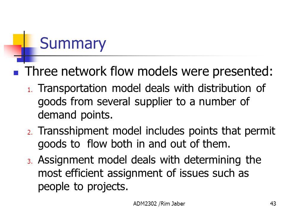 Summary Three network flow models were presented: