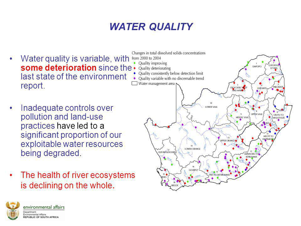 WATER QUALITY Water quality is variable, with some deterioration since the last state of the environment report.