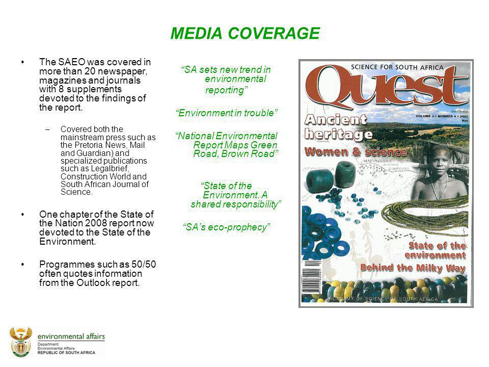 MEDIA COVERAGE The SAEO was covered in more than 20 newspaper, magazines and journals with 8 supplements devoted to the findings of the report.