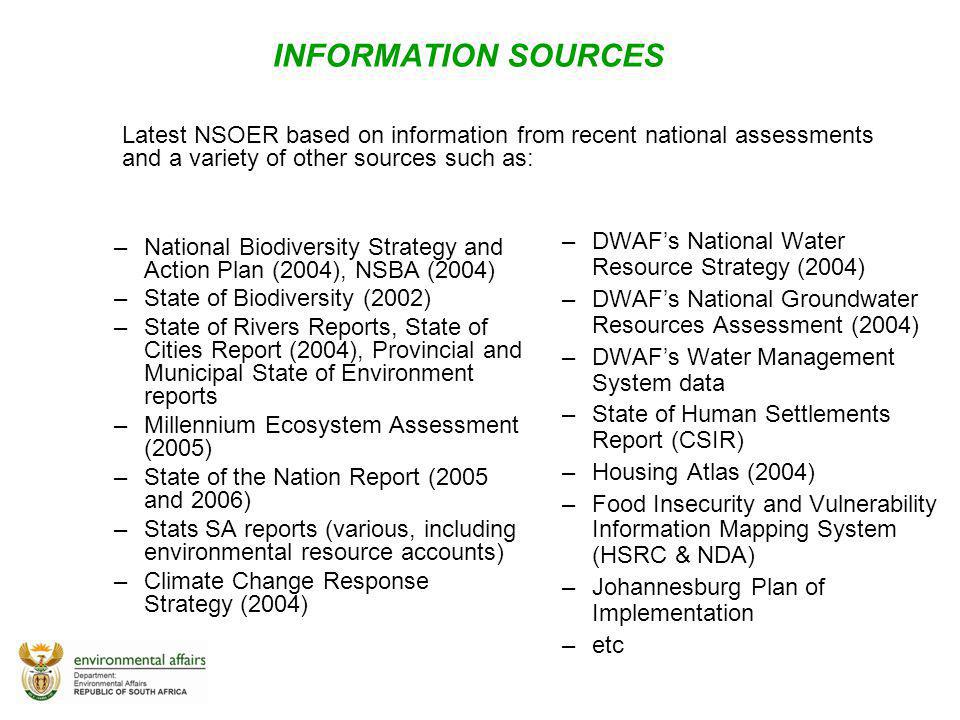 INFORMATION SOURCES Latest NSOER based on information from recent national assessments and a variety of other sources such as: