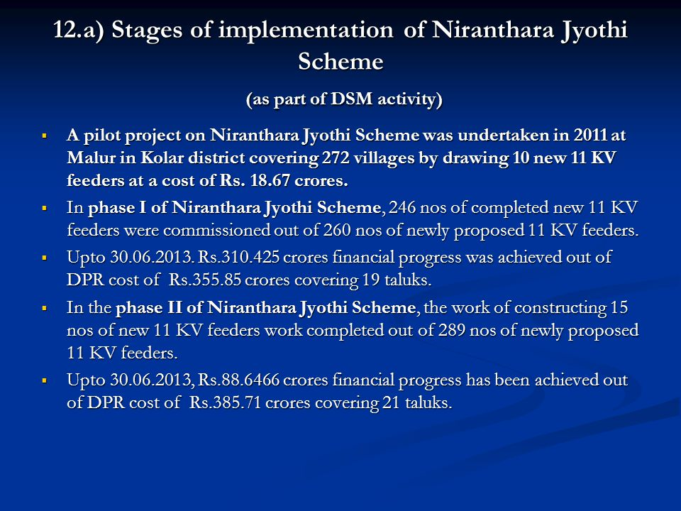 12.a) Stages of implementation of Niranthara Jyothi Scheme (as part of DSM activity)