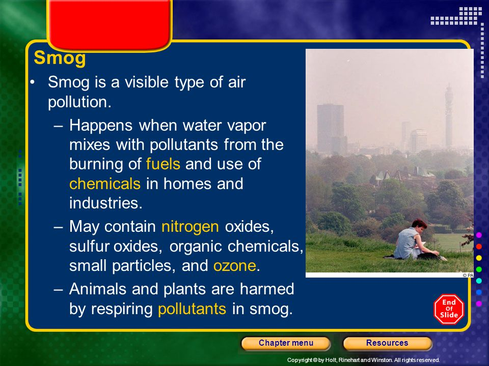 Smog Smog is a visible type of air pollution.