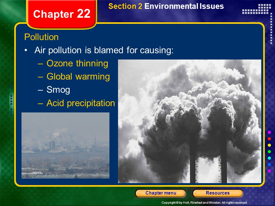Chapter 22 Pollution Air pollution is blamed for causing: