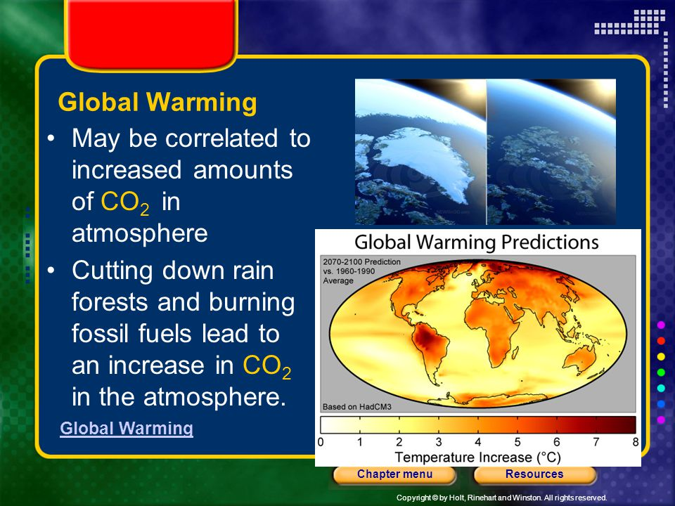 Global Warming May be correlated to increased amounts of CO2 in atmosphere.