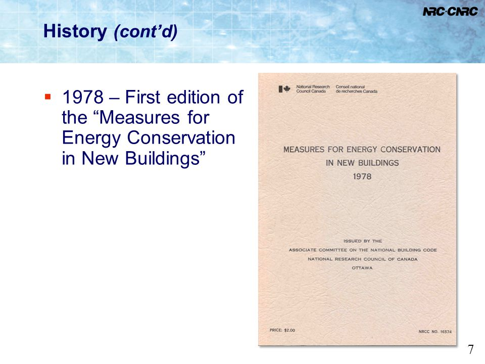 History (cont'd) 1978 – First edition of the Measures for Energy Conservation in New Buildings