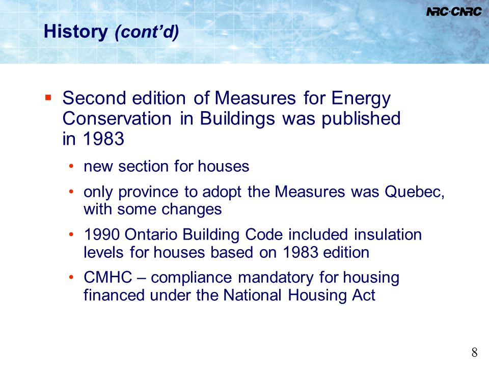 History (cont'd) Second edition of Measures for Energy Conservation in Buildings was published in 1983.