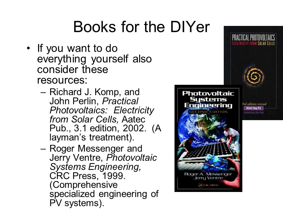 Books for the DIYer If you want to do everything yourself also consider these resources:
