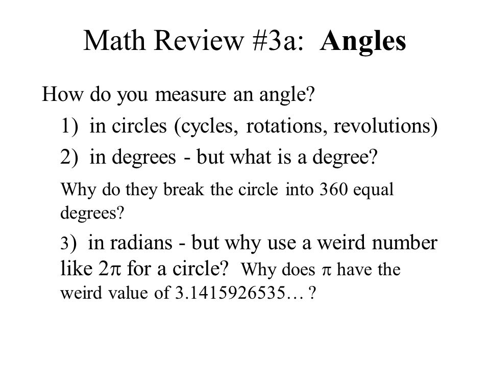 Math Review #3a: Angles How do you measure an angle