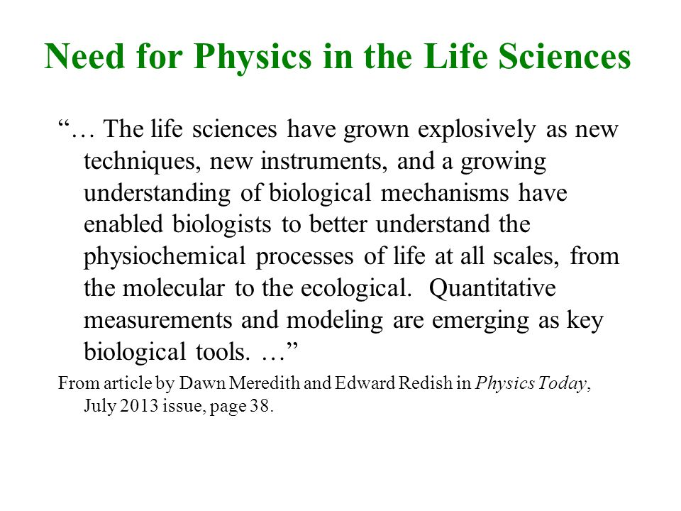 Need for Physics in the Life Sciences