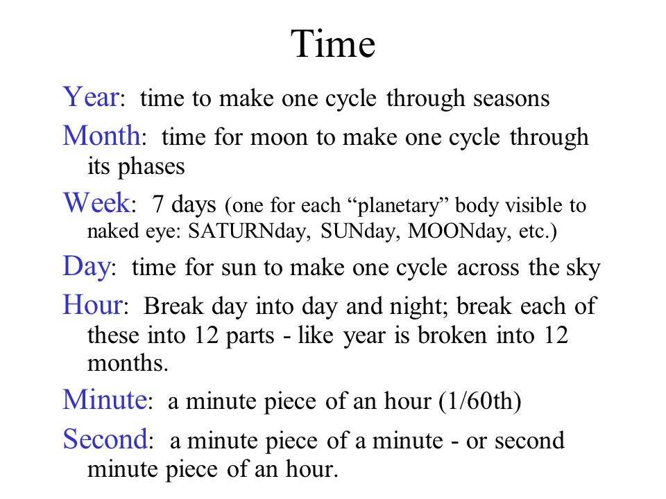 Time Year: time to make one cycle through seasons