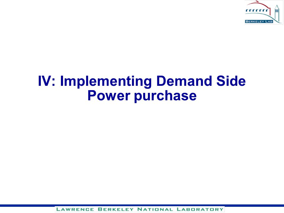 IV: Implementing Demand Side Power purchase