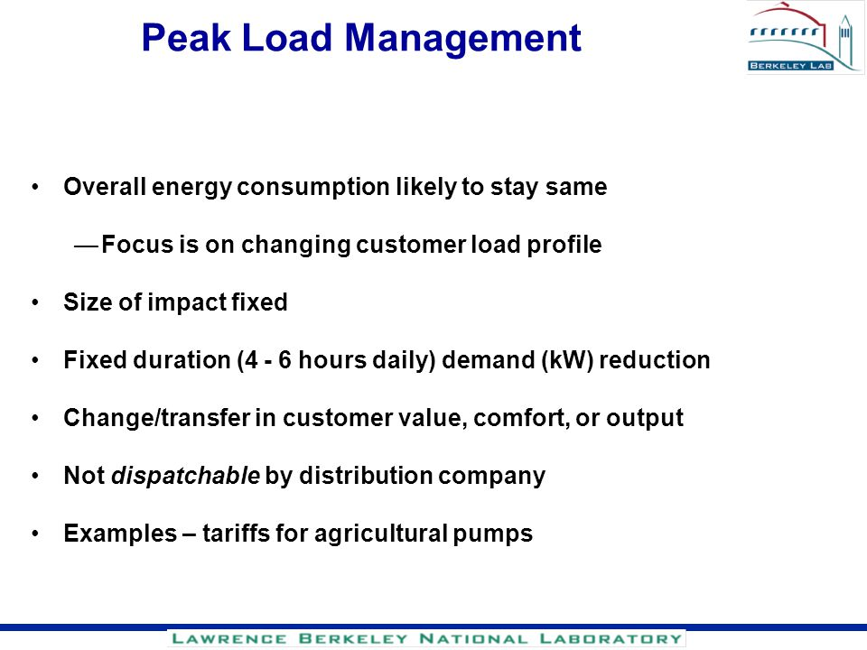 Peak Load Management Overall energy consumption likely to stay same