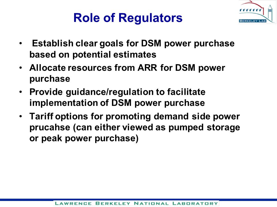 Role of Regulators Establish clear goals for DSM power purchase based on potential estimates. Allocate resources from ARR for DSM power purchase.