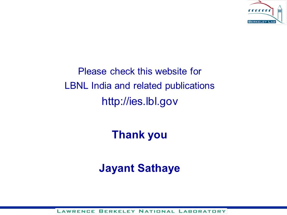 Please check this website for LBNL India and related publications http://ies.lbl.gov Thank you Jayant Sathaye