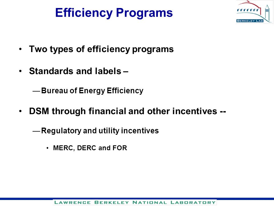 Efficiency Programs Two types of efficiency programs
