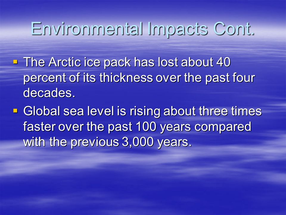 Environmental Impacts Cont.