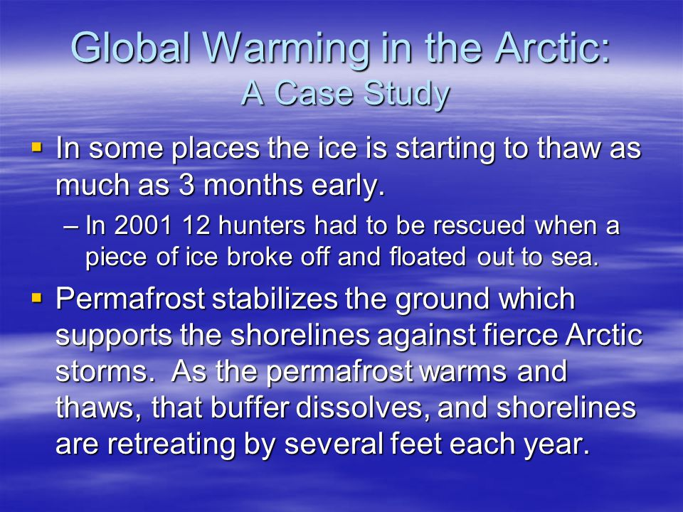 Global Warming in the Arctic: A Case Study