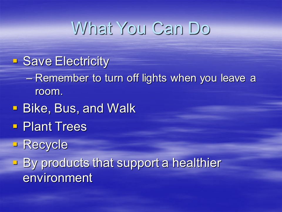 What You Can Do Save Electricity Bike, Bus, and Walk Plant Trees