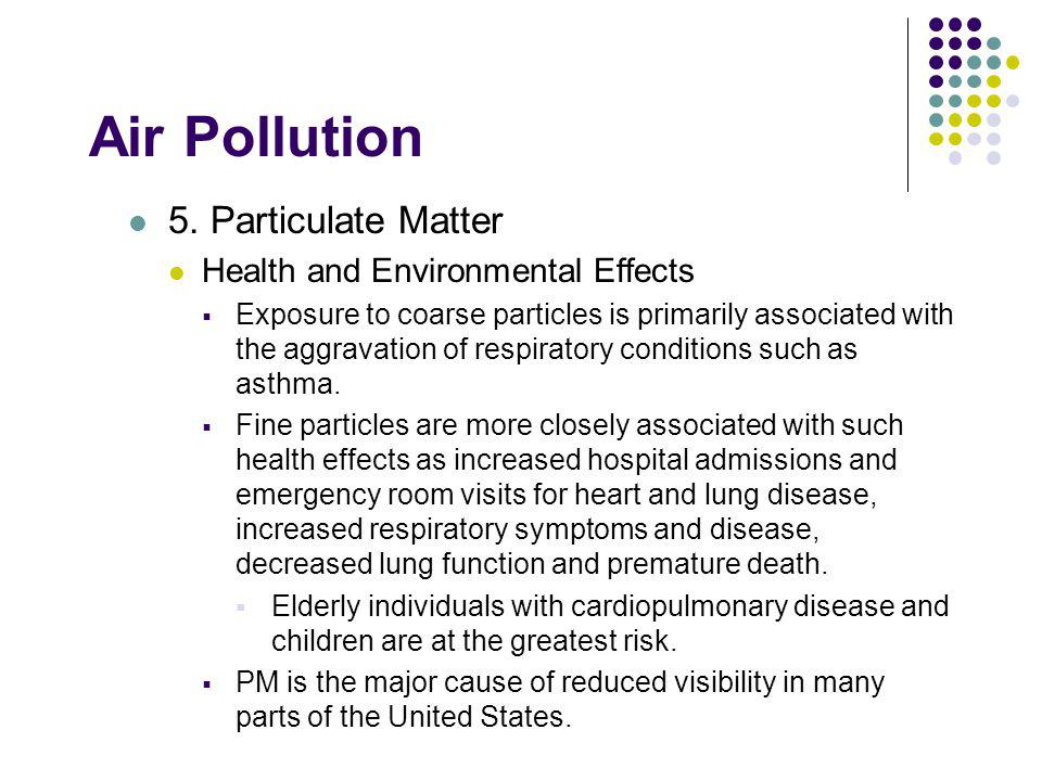 Air Pollution 5. Particulate Matter Health and Environmental Effects