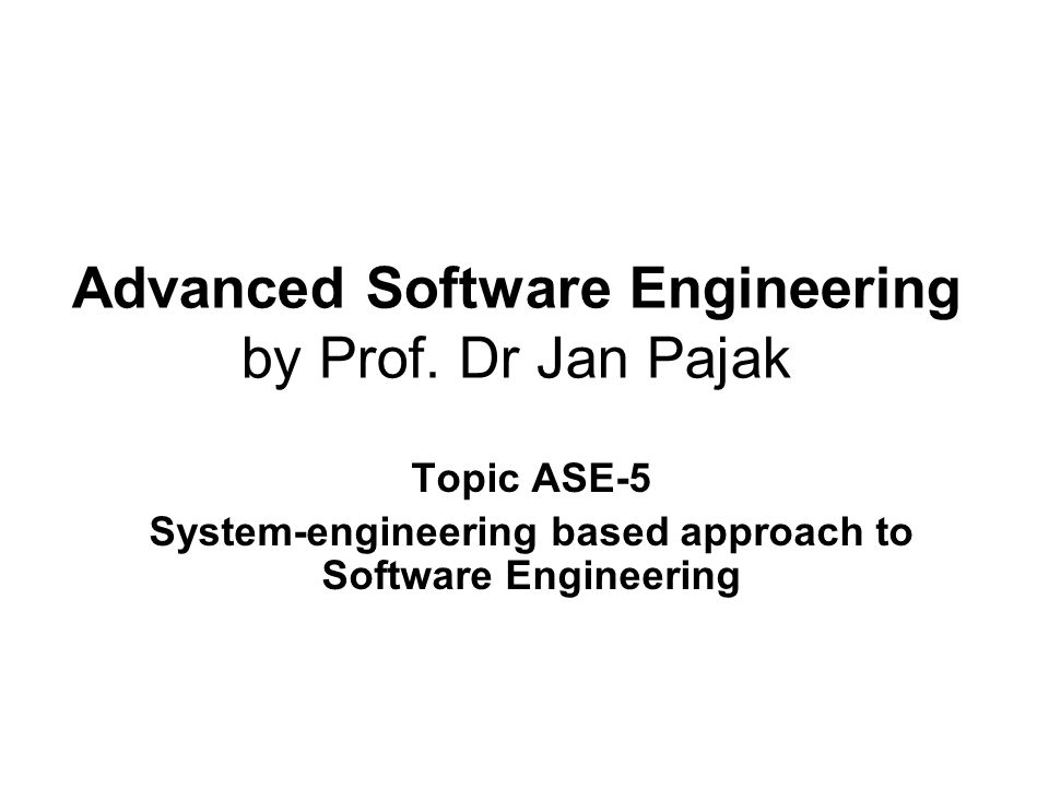 Advanced Software Engineering by Prof. Dr Jan Pajak