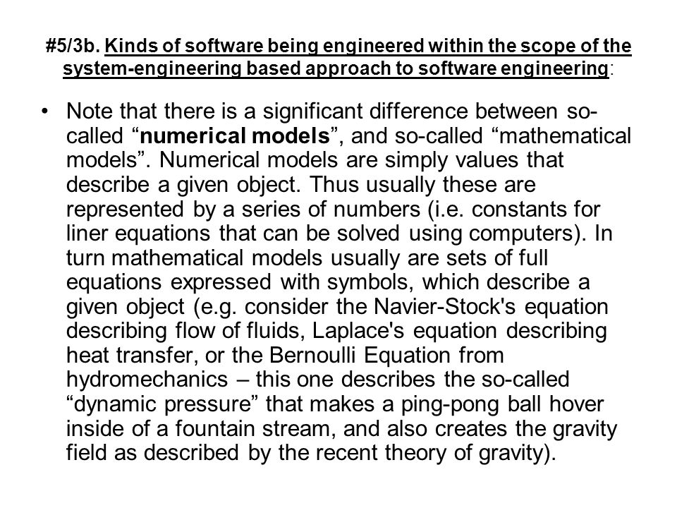 #5/3b. Kinds of software being engineered within the scope of the system-engineering based approach to software engineering: