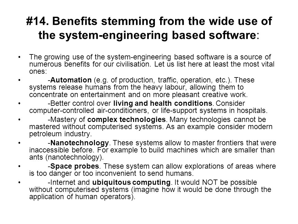 #14. Benefits stemming from the wide use of the system-engineering based software: