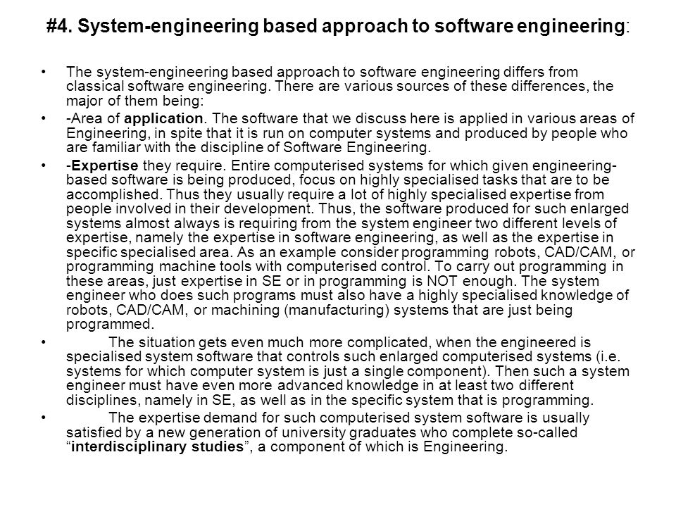 #4. System-engineering based approach to software engineering: