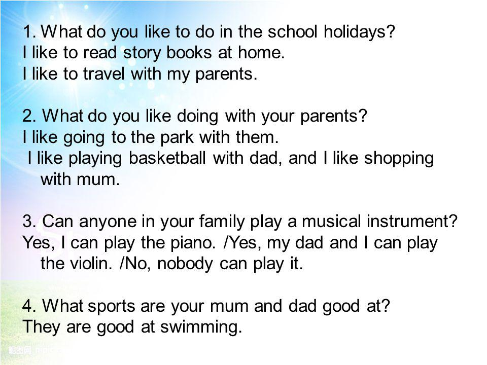 What do you like to do in the school holidays?