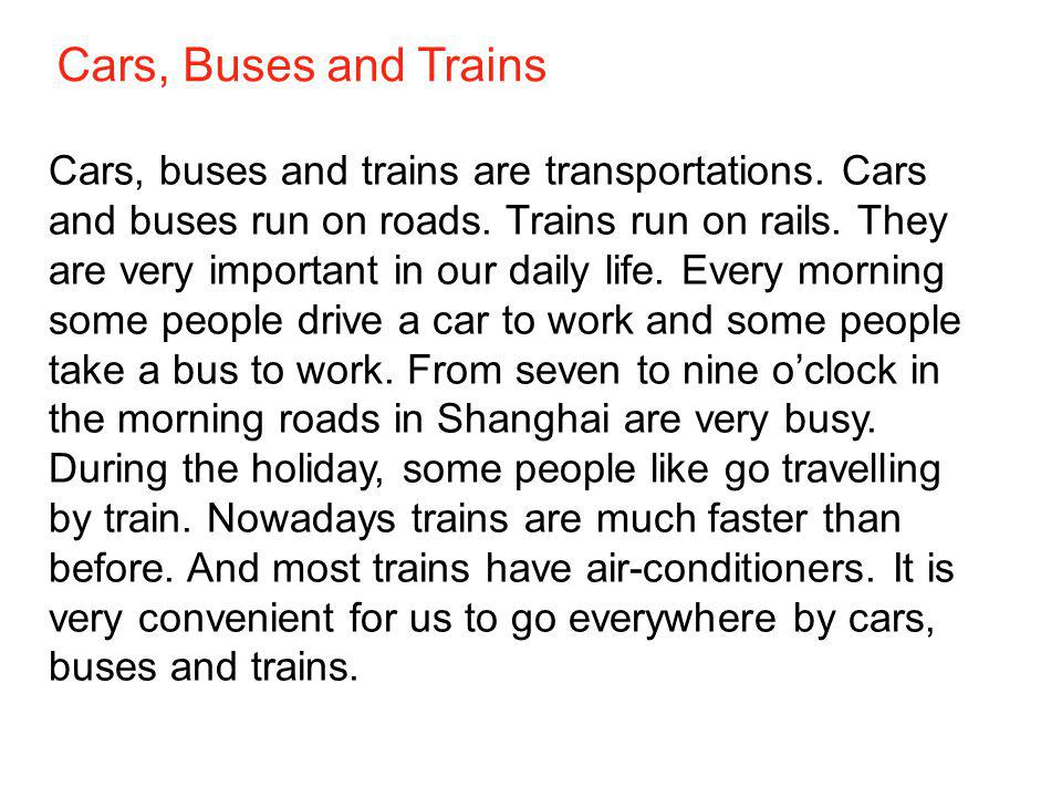 Cars, Buses and Trains