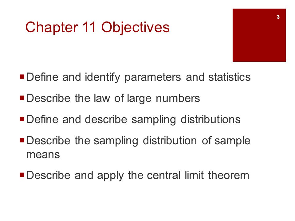 Chapter 11 Objectives Define and identify parameters and statistics