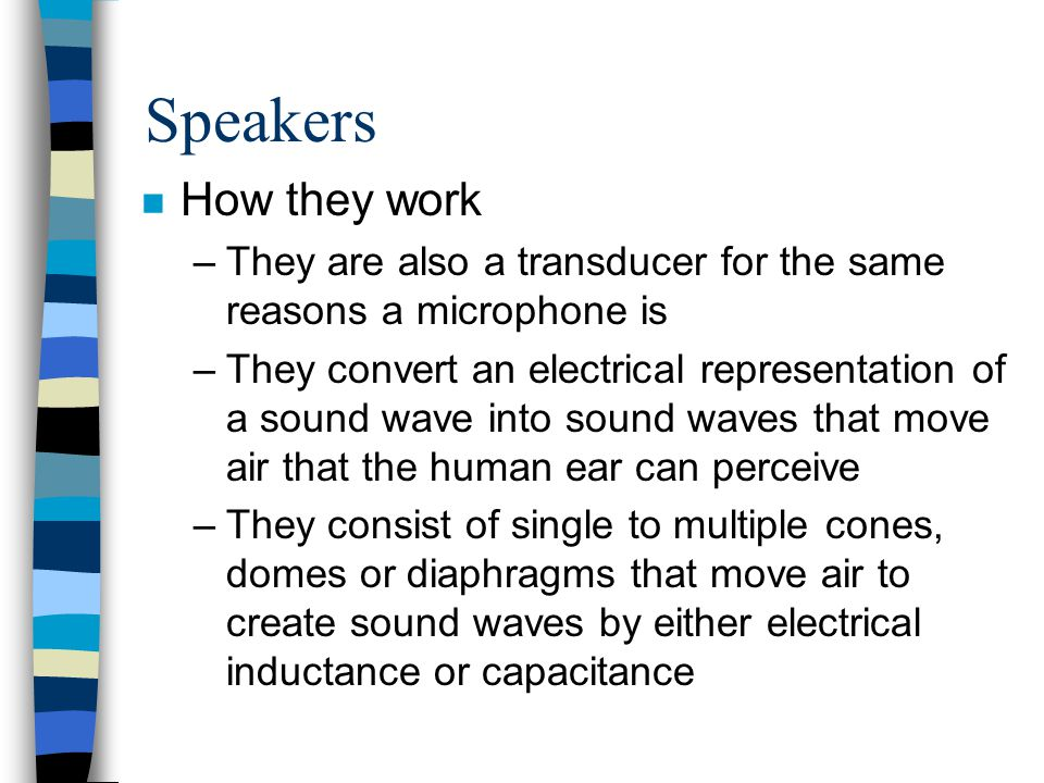 Speakers How they work. They are also a transducer for the same reasons a microphone is.