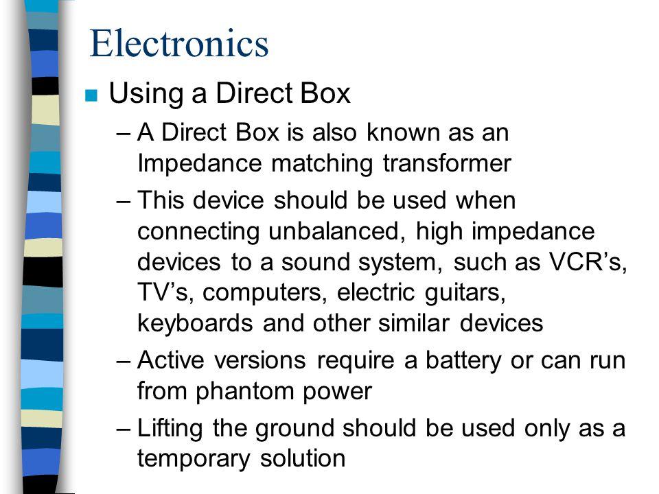 Electronics Using a Direct Box